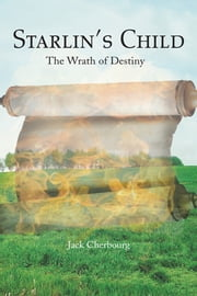 Starlin's Child - The Wrath of Destiny ebook by Jack Cherbourg
