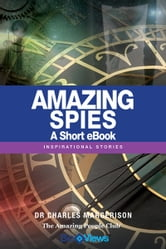 Amazing Spies - A Short eBook - Inspirational Stories ebook by Charles Margerison