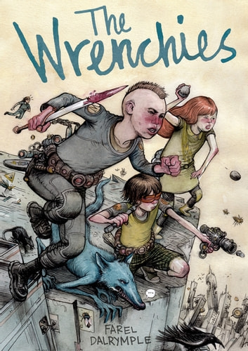 The Wrenchies eBook by Farel Dalrymple