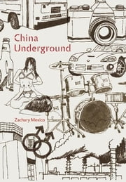 China Underground ebook by Zachary Mexico
