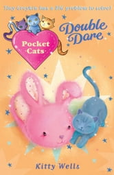 Pocket Cats: Double Dare ebook by Kitty Wells