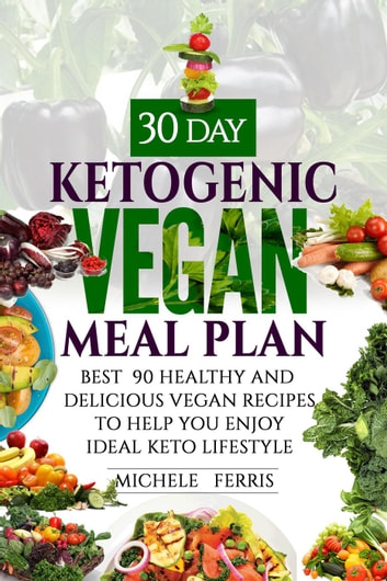 30 day ketogenic vegan meal plan best 90 healthy and delicious 30 day ketogenic vegan meal plan best 90 healthy and delicious vegan recipes to help forumfinder Image collections