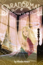 Giving Up the Ghost ebook by Phoebe Rivers