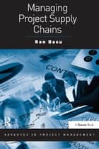 Managing global supply chains ebook by ron basu 9781317237952 managing project supply chains ebook by ron basu fandeluxe Ebook collections