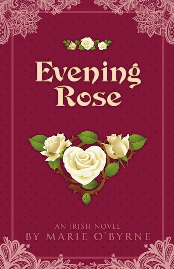 Evening Rose ebook by Marie O'Byrne