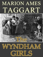 THE WYNDHAM GIRLS ebook by Marion Ames Taggart