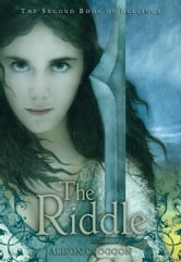 The Riddle - The Second Book of Pellinor ebook by Alison Croggon