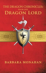 The Dragon Chronicles: Book One ebook by Barbara Monahan