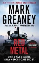 Red Metal ebook by Mark Greaney, Lieutenant Colonel Hunter Ripley Rawlings IV. USMC