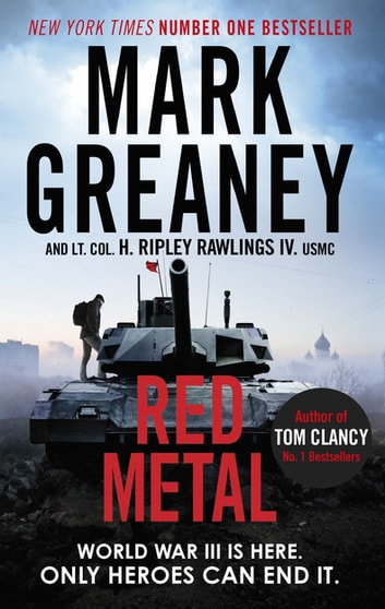 Red Metal ebook by Mark Greaney,Lieutenant Colonel Hunter Ripley Rawlings IV. USMC