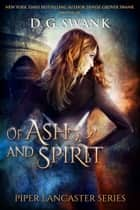 Of Ash and Spirit - Piper Lancaster Series #1 ebook by D.G. Swank, Denise Grover Swank