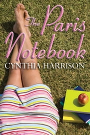 The Paris Notebook ebook by Cynthia  Harrison