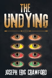 The Undying ebook by Joseph Eric Crawford