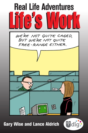 Real Life Adventures: Life's Work ebook by Gary Wise,Lance Aldrich