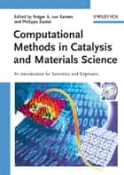 Computational Methods in Catalysis and Materials Science ebook by Philippe Sautet,Rutger A. van Santen