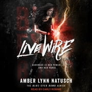 Live Wire audiobook by Amber Lynn Natusch