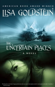 The Uncertain Places ebook by Lisa Goldstein