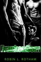 FrankenDom ebook by Robin L. Rotham