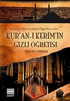 Kur'an'-ı Kerim'in Gizli Öğretisi ebook by Ergun Candan
