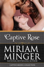 Captive Rose - A Crusades Medieval Romance ebook by Miriam Minger
