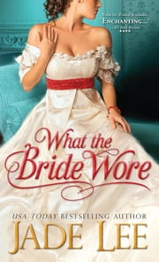 What the Bride Wore ebook by Jade Lee
