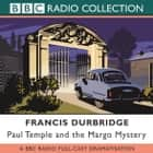 Paul Temple And The Margo Mystery audiobook by Francis Durbridge