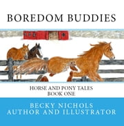 Boredom Buddies - Book One ebook by Becky Nichols