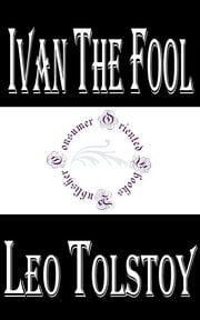 Ivan the Fool by Leo Tolstoy ebook by Leo Tolstoy