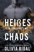 Iron Tornadoes - Heißes Chaos ebook by Olivia Rigal