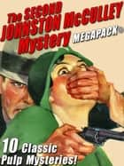 The Second Johnston McCulley Mystery MEGAPACK® ebook by Johnston McCulley