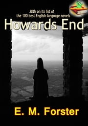 Howards End: The top 100 best English-language novels of the 20th century - (With Audiobook Link) ebook by E. M. Forster