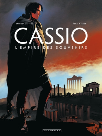 Cassio - Tome 9 - L'Empire des Souvenirs ebook by Stephen Desberg