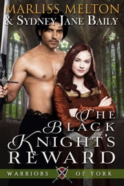 The Black Knight's Reward ebook by Marliss Melton, Sydney Jane Baily
