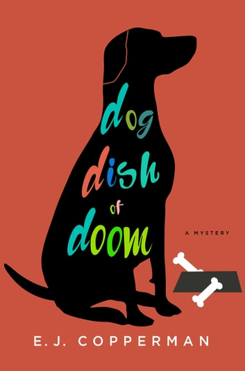 Dog Dish of Doom - An Agent to the Paws Mystery ebook by E.J. Copperman