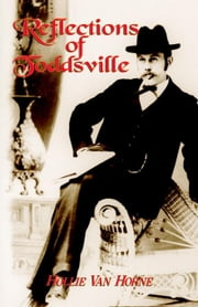 REFLECTIONS OF TODDSVILLE ebook by Van Horne, Hollie, Jane