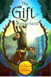 The Gift of Sunderland ebook by J. E. Rogers