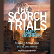 The Scorch Trials (Maze Runner, Book Two) audiobook by James Dashner