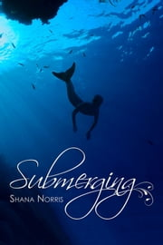 Submerging ebook by Shana Norris