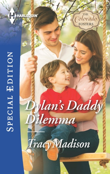 Dylan's Daddy Dilemma eBook by Tracy Madison