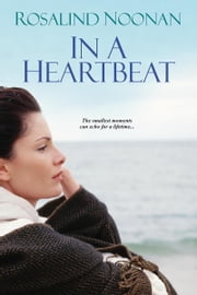 In A Heartbeat ebook by Rosalind Noonan