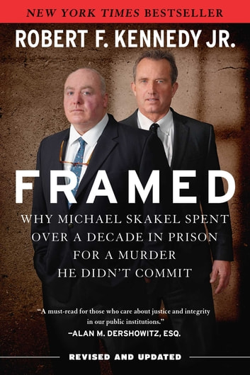 Framed - Why Michael Skakel Spent Over a Decade in Prison for a Murder He Didn't Commit ebook by Robert F. Kennedy Jr.