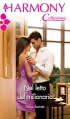 Nel letto del milionario ebook by Julia James