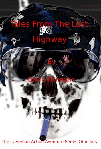 Tales From The Lost Highway ebook by David Donaghe