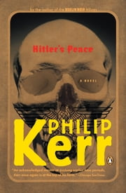Hitler's Peace ebook by Philip Kerr
