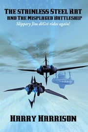 The Stainless Steel Rat and The Misplaced Battleship - With linked Table of Contents ebook by Harry Harrison