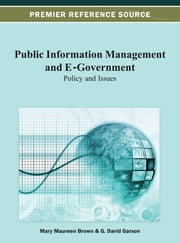 Public Information Management and E-Government - Policy and Issues ebook by Mary Maureen Brown,G. David Garson