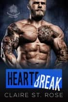 Heartbreak - Red Dragon Riders MC, #3 ebook by Claire St. Rose