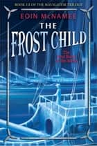 The Frost Child ebook by Eoin McNamee