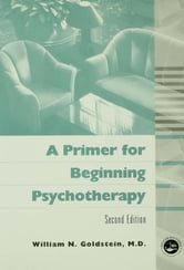 A Primer for Beginning Psychotherapy ebook by William N. Goldstein