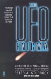 The UFO Enigma - A New Review of the Physical Evidence ebook by Peter A. Sturrock